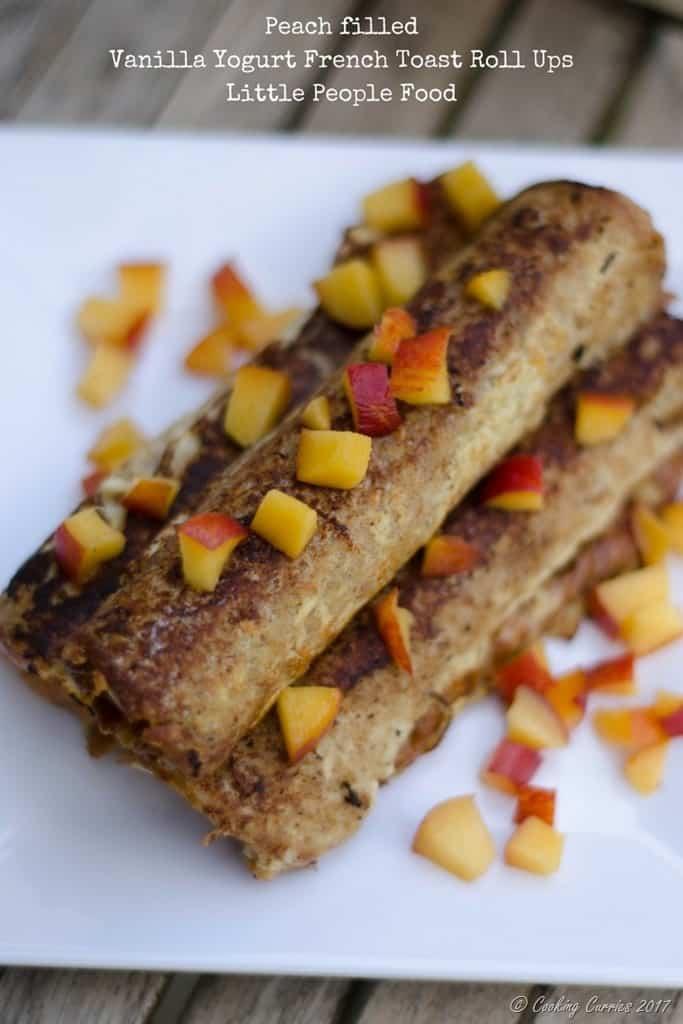 Peach filledVanilla Yogurt French Toast Roll UpsLittle People Food