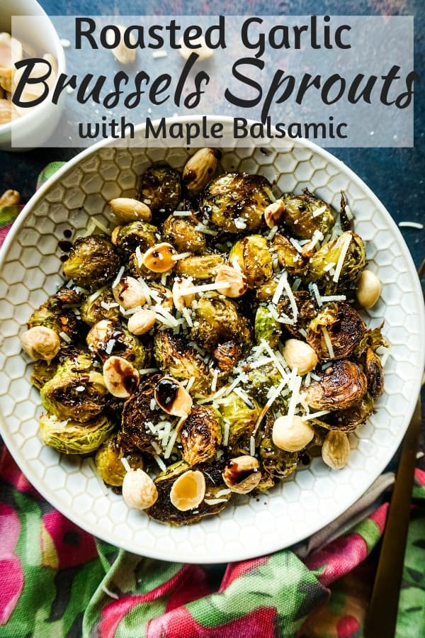 Roasted Garlic Brussels Sprouts with Maple Balsamic and Toasted Marcona Almonds #ThanksgivingSide #Vegetarian