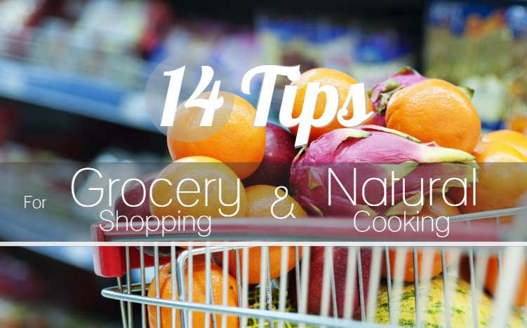 Grocery Shopping & Natural Cooking Tips