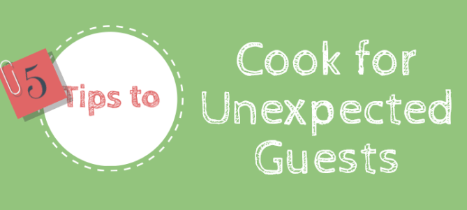Tips to cook for Unexpected Guests