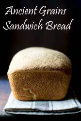 Sandwich bread made with Ancient grains flour