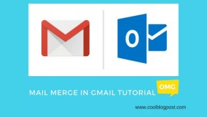 How Mail Merge In Gmail Can Ease Your Personalized Emails
