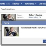 Robert Scoble has too many friends?