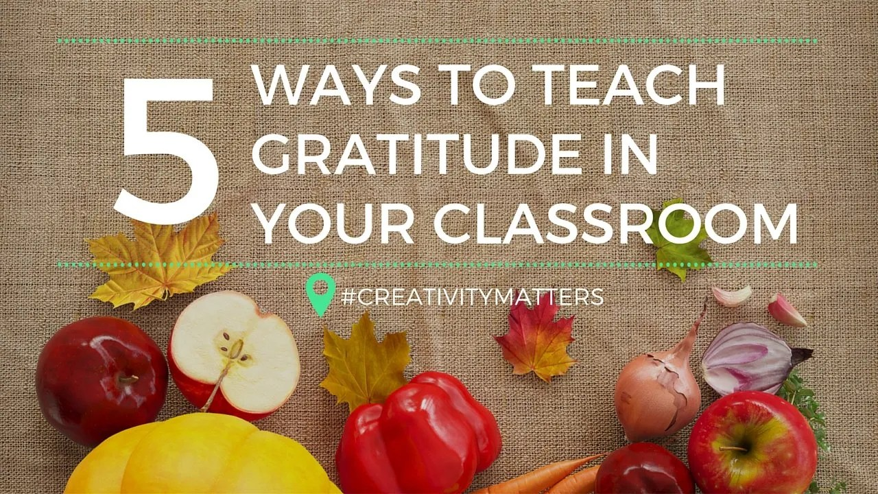 hight resolution of 5 Ways to Teach Gratitude in your Classroom