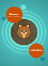 Squirrel Chaser Community During Phase 1 of the project, there will be an opportunity for mentors and extra support for project participants in web literacy and gamification skills. If you are interested in supporting project participants as a mentor or if you are interested in participating in a two week Squirrel Chaser OOC(Open Online Course), please contact Verena Roberts.