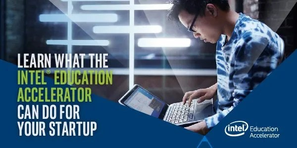 The Intel Accelerator Program is for edtech startups. Applications are open through May 22, 2015.