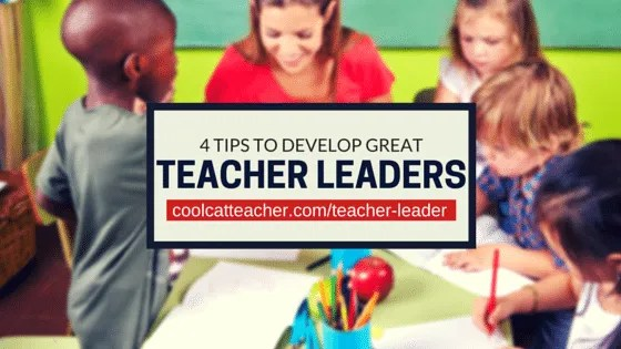 4 tips to develop great teacher leaders