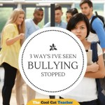 3 Ways I've Seen Bullying Stopped