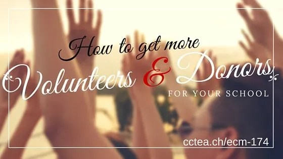 get more volunteers and donors for your school