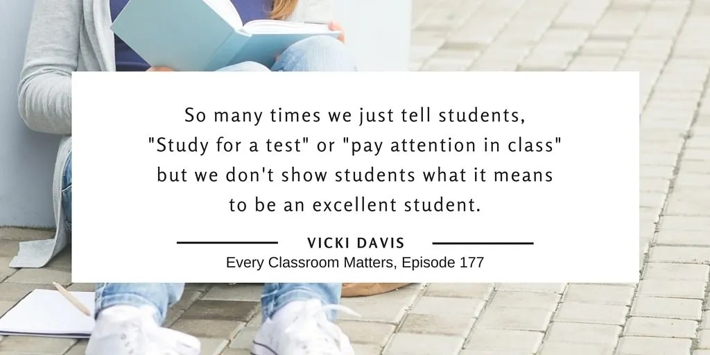 Study tips So many times we just tell students, -Study for a test- or -pay attention in class- but we don't show students what it means to be an excellent student but we don't tell them how. Vicki Davis