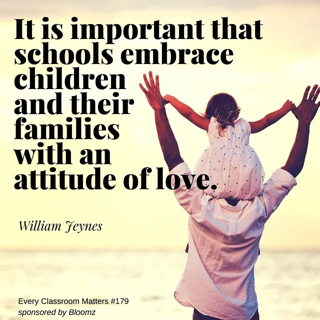 It is important that schools embrace children and their families with an attitude of love.
