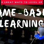 8 Great Ways to Level Up Game Based Learning in the Classroom