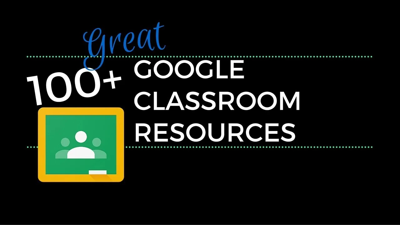 hight resolution of 100+ Great Google Classroom Resources for Educators