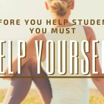 You Matter: Before You Help Students, You Must Help Yourself