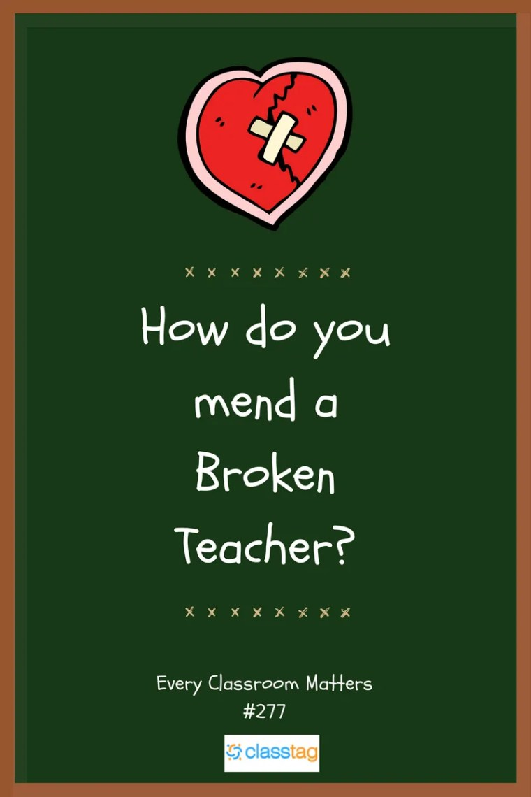 how do you mend a broken teacher?