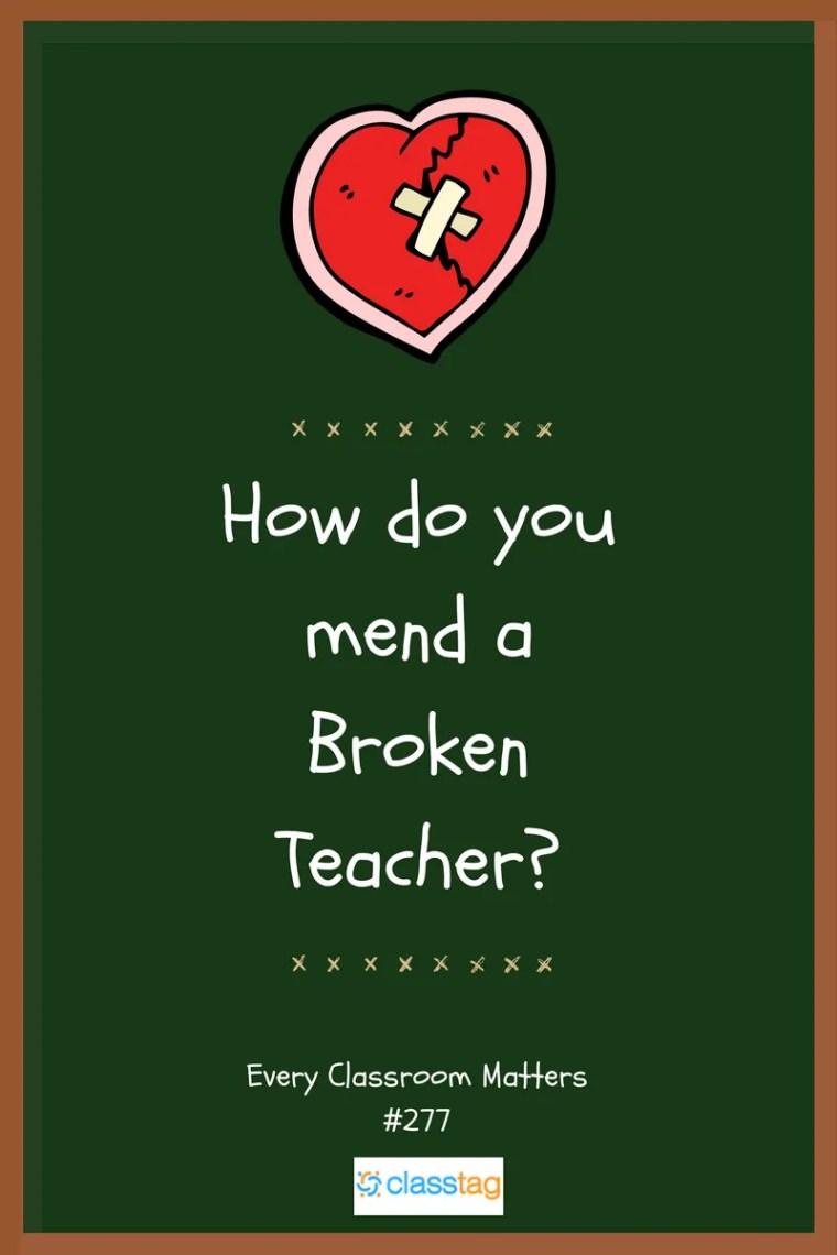 how do you mend a broken teacher?