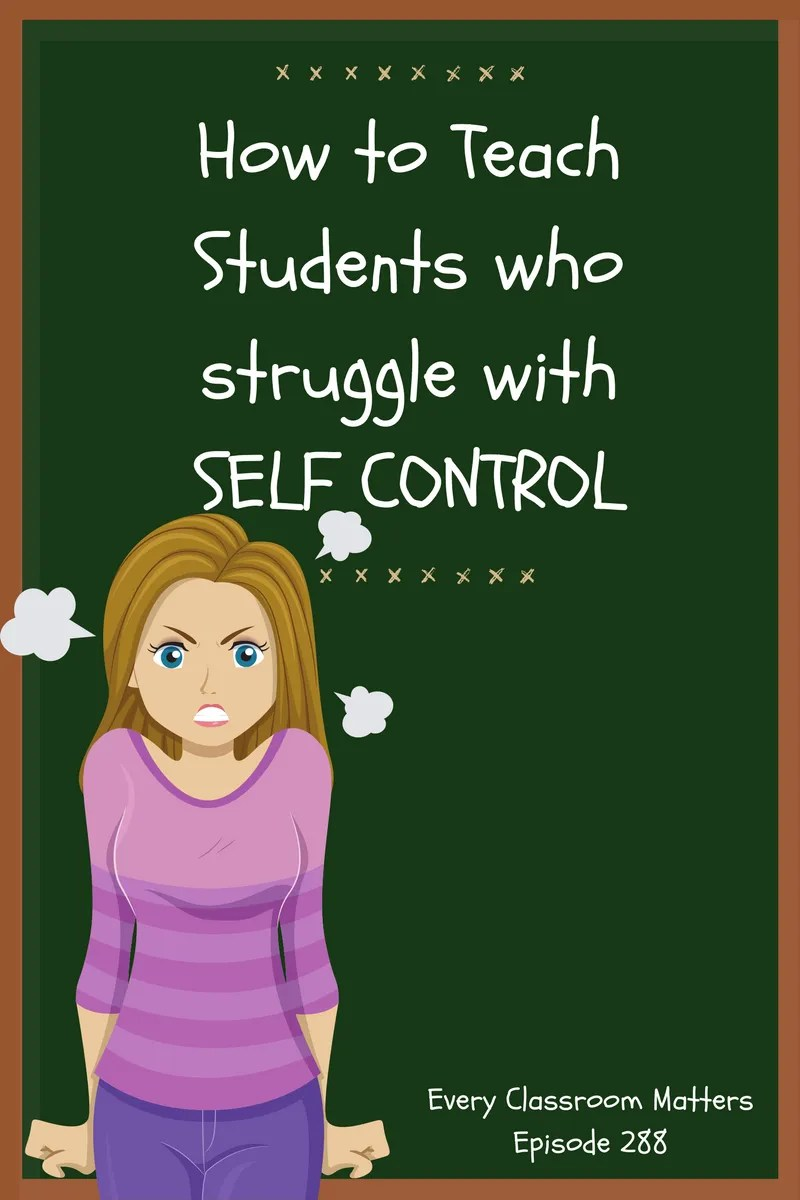 How to Teach Students Who Struggle with Self Control