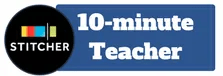 10-Minute Teacher Show Stitcher
