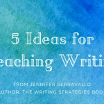 5 Ideas for Improving Student Writing