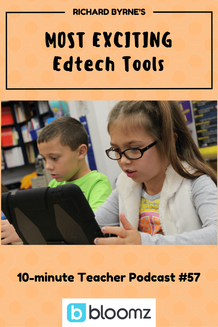 Richard Byrne's most exciting edtech tools
