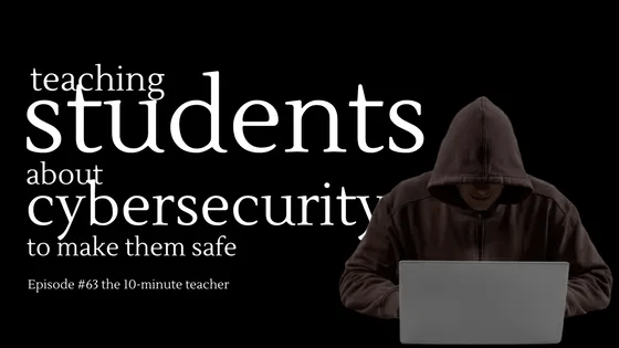teaching students about cybersecurity