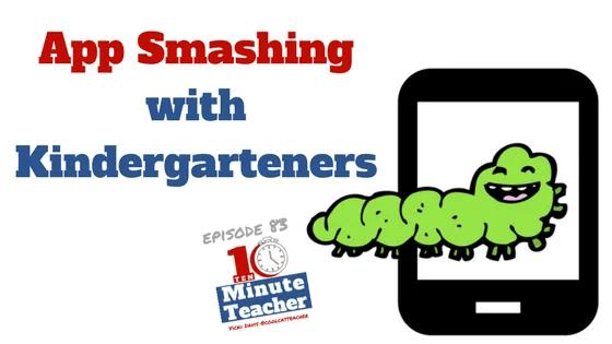 App Smashing with Kindergarteners