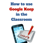 How to Use Google Keep in the Classroom