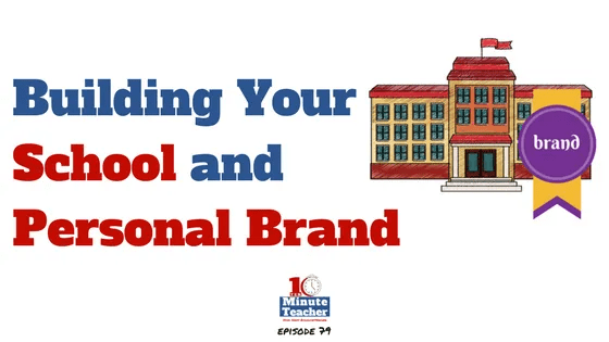Building Your School and Personal Brand (1)