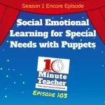 TOP EPISODE: Social Emotional Learning for Special Needs with Puppets #spedchat