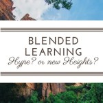 Blended Learning Hype or Taking Us to New Heights?