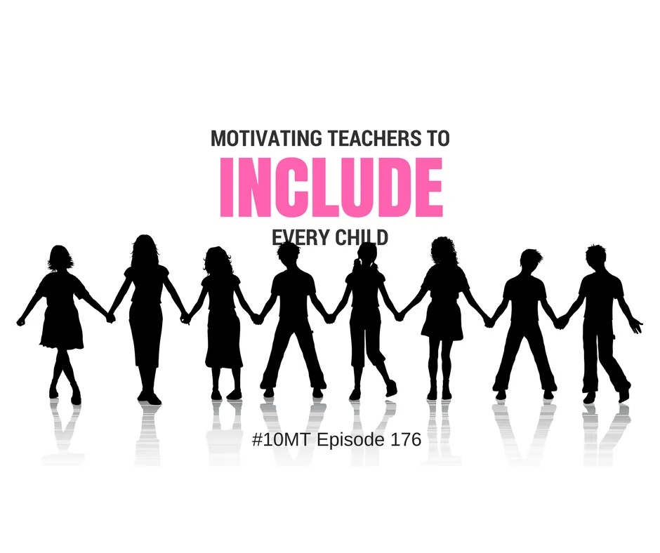 Motivating Teachers to Include Everyone Inclusion of