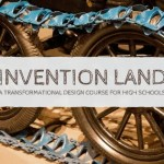 Inventionland: A Transformational Design Course