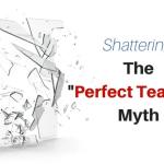 Shattering Perfect Teacher Myths