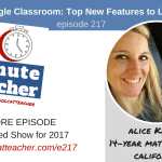 Google Classroom Top New Features to Learn with Alice Keeler