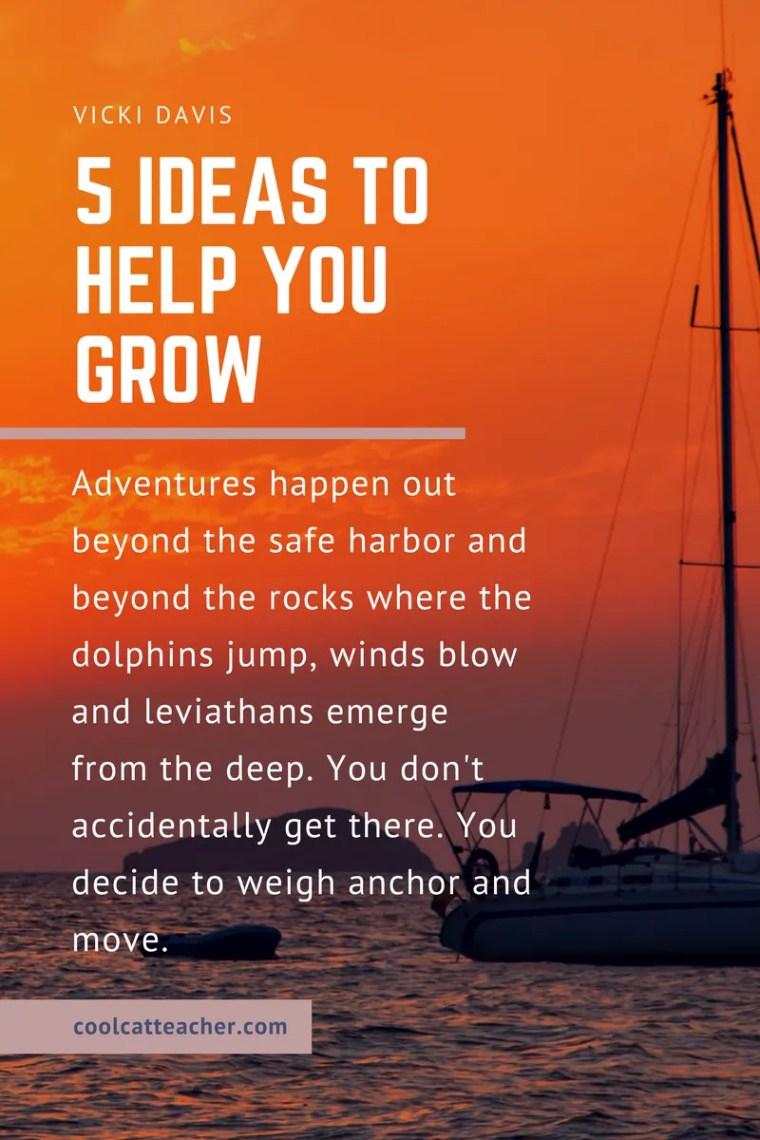 5 ideas to help you grow