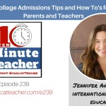 College Admissions Tips and How To's for Parents and Teachers