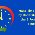 Make Time Count By Understanding the 2 Forms of Time