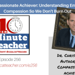 The Compassionate Achiever: Understanding Empathy and Compassion So We Don't Burn Out