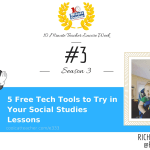 5 Free Tech Tools to Try in Your Social Studies Lessons (#3 Episode of Season 3)