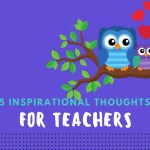 5 Inspirational Thoughts for Teachers