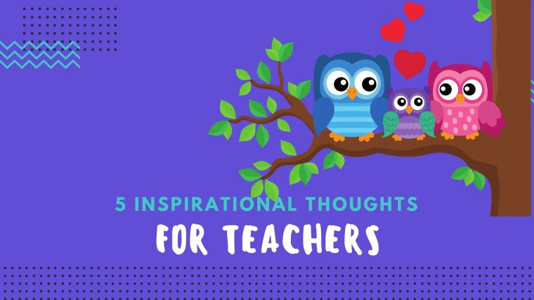 inspirational thoughts for teachers