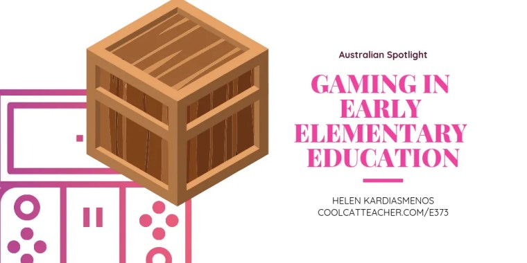 373 Helen Karidasmenos gaming in early elementary