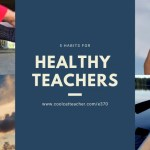 5 Habits of Healthy Teachers