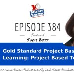 Gold Standard Project Based Learning: Project Based Teaching