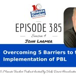 Overcoming 5 Barriers to the Implementation of PBL