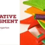Formative Assessment in Kindergarten