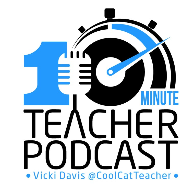 10 minute teacher podcast coolcatteacher