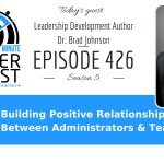 Fundamentals of More Positive Relationships Between Administrators & Teachers