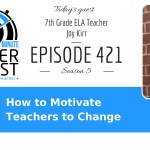 How to Motivate Teachers to Change