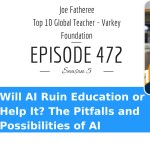 Will AI Ruin Education or Help It? The Pitfalls and Possibilities of AI